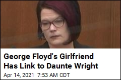 George Floyd's Girlfriend Has Link to Daunte Wright