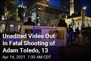 Unedited Video Is Out in Adam Toledo Shooting