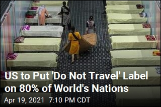US Is Putting 80% of Nations on the 'Do Not Travel' List