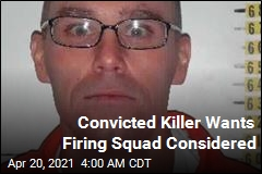 Convicted Killer Wants Firing Squad Considered
