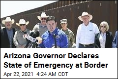 Arizona Governor Declares State of Emergency at Border