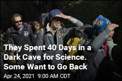 They Spent 40 Days in a Dark Cave for Science. Some Want to Go Back