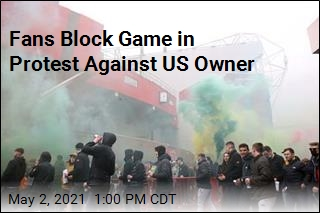 Fans Block Game in Protest Against US Owner