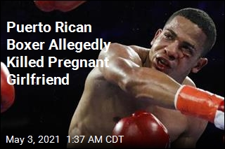Puerto Rican Boxer Accused of Killing Pregnant Girlfriend