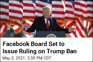Facebook Board Set to Issue Ruling on Trump Ban