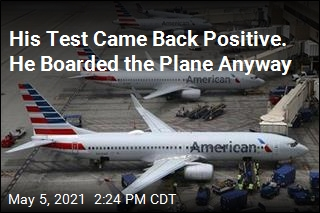 His Test Came Back Positive. He Boarded the Plane Anyway