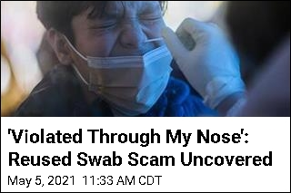 'Violated Through My Nose': Reused Swab Scam Uncovered