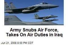 Army Snubs Air Force, Takes On Air Duties in Iraq