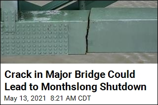 Crack in Major Bridge Could Lead to Monthslong Shutdown