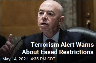 DHS: Terrorists May Attack as Restrictions Are Eased