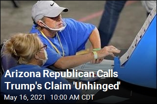 Arizona Republican Calls Trump's Claim 'Unhinged'