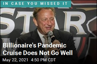 Billionaire's Pandemic Cruise Does Not Go Well