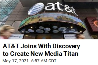 AT&T Joins With Discovery to Create New Media Titan