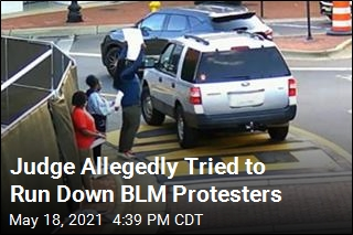Judge Accused of Trying to Hit BLM Protesters With Car