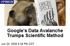 Google's Data Avalanche Trumps Scientific Method
