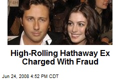 High-Rolling Hathaway Ex Charged With Fraud