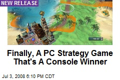 Finally, A PC Strategy Game That's A Console Winner