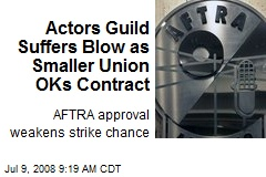 Actors Guild Suffers Blow as Smaller Union OKs Contract
