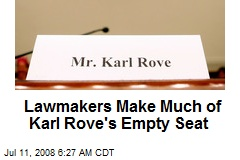Lawmakers Make Much of Karl Rove's Empty Seat