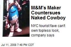 M&M's Maker Countersues Naked Cowboy