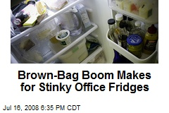 Brown-Bag Boom Makes for Stinky Office Fridges