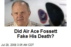 Did Air Ace Fossett Fake His Death?