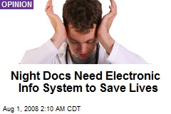 Night Docs Need Electronic Info System to Save Lives