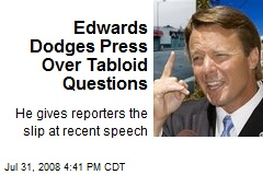 Edwards Dodges Press Over Tabloid Questions