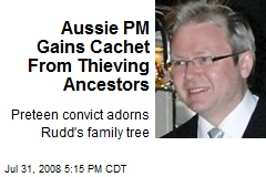 Aussie PM Gains Cachet From Thieving Ancestors