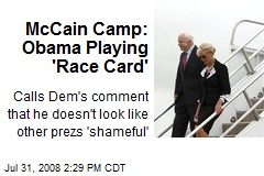McCain Camp: Obama Playing 'Race Card'