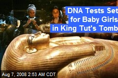 DNA Tests Set for Baby Girls in King Tut's Tomb