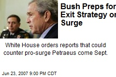 Bush Preps for Exit Strategy on Surge