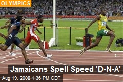 Jamaicans Spell Speed 'D-N-A'