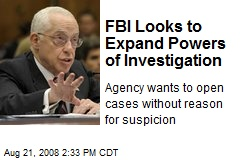 FBI Looks to Expand Powers of Investigation