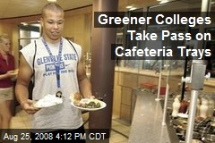 Greener Colleges Take Pass on Cafeteria Trays