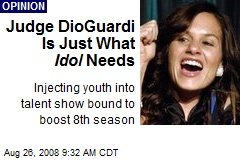 Judge DioGuardi Is Just What Idol Needs