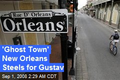 'Ghost Town' New Orleans Steels for Gustav