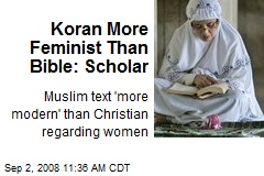 Koran More Feminist Than Bible: Scholar