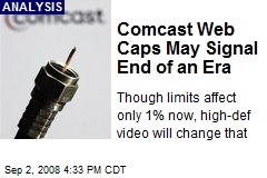 Comcast Web Caps May Signal End of an Era