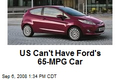 US Can't Have Ford's 65-MPG Car