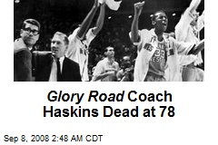 Glory Road Coach Haskins Dead at 78