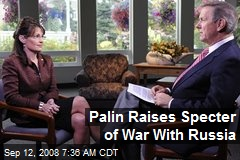 Palin Raises Specter of War With Russia