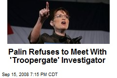 Palin Refuses to Meet With 'Troopergate' Investigator