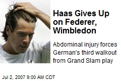 Haas Gives Up on Federer, Wimbledon