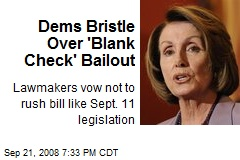 Dems Bristle Over 'Blank Check' Bailout
