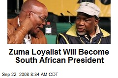 Zuma Loyalist Will Become South African President
