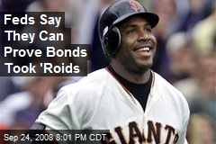 Feds Say They Can Prove Bonds Took 'Roids