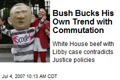 Bush Bucks His Own Trend with Commutation