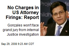No Charges in US Attorney Firings: Report