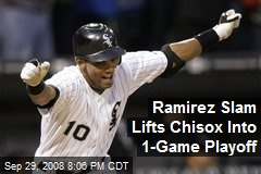 Ramirez Slam Lifts Chisox Into 1-Game Playoff